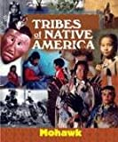 img - for Tribes of Native America - Mohawk book / textbook / text book