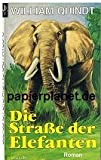 Die Strasse der Elefanten : Roman. DLV-Taschenbuch Nr. 18 ; 387152011X