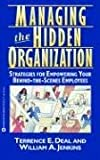 Managing the Hidden Organization, Terrance E. Deal and William A. Jenkins, 0446394564