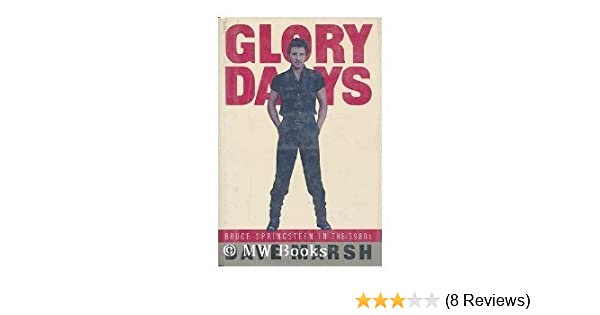 Glory Days The Bruce Springsteen Story Dave Marsh 9781560251019