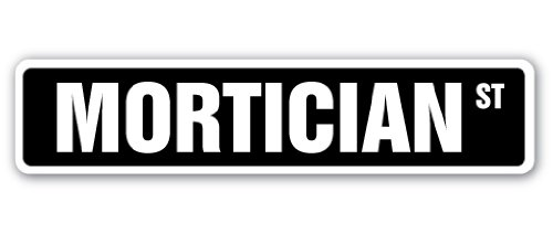 (Mortician Street Sign Decal Undertaker Funeral Director Parlor Death | Indoor/Outdoor |  9