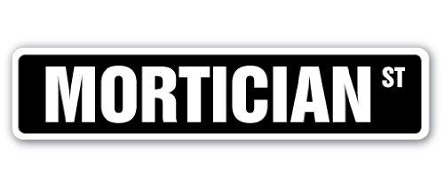 (Mortician Street Sign Decal Undertaker Funeral Director Parlor Death | Indoor/Outdoor | 9