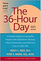 The 36-Hour Day: A Family Guide to Caring for People with Alzheimer Disease, Other Dementias, and Memory Loss in Later Life by Nancy L. Mace, Peter V. Rabins Paperback