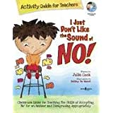 I Just Don't Like the Sound of No! Activity Guide for Teachers: Classroom Ideas for Teaching the Skills of Accepting No for an Answer and Disagreeing