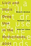 Licit and Illicit Drug Use in the Netherlands 2001, Abraham, Manja D. and Kaal, Hendrien L., 9053303545