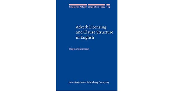 adverb licensing and clause structure in english linguistik aktuell