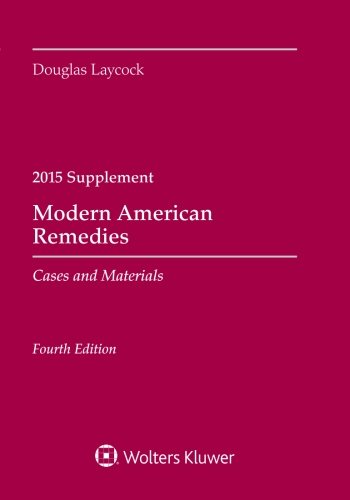 Modern American Remedies: Cases and Materials 2015 Case Supplement