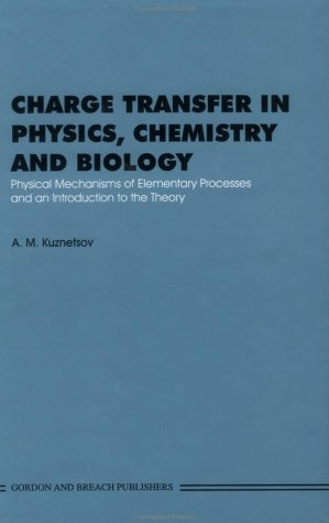 Charge Transfer in Physics, Chemistry and Biology: Physical Mechanisms of Elementary Processes and an Introduction to th