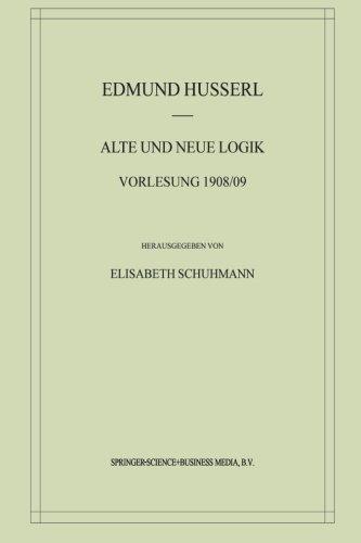 Alte und Neue Logik: Vorlesung 1908/09 (Husserliana: Edmund Husserl – Materialien) (German - Elisabeth Brentano