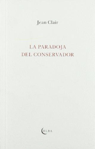 Descargar Libro Paradoja Del Conservador Jean Clair