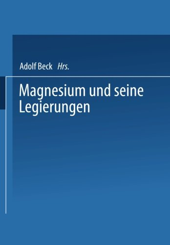 Magnesium und seine Legierungen (German Edition)