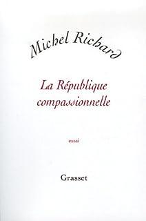 La république compassionnelle, Richard, Michel