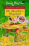Mr Meddle's Mischief, Enid Blyton, 0747532176