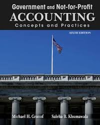 Download Government and Not-for-Profit Accounting: Concepts and Practices by Granof 6th Edition (Hardcover) Textbook Only ebook