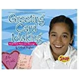 Greeting Card Making: Send Your Personal Message (Crafts)