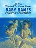 img - for Baby Names From The Scriptures book / textbook / text book