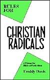 Rules for Christian Radicals: A Primer for Biblical Radicalism