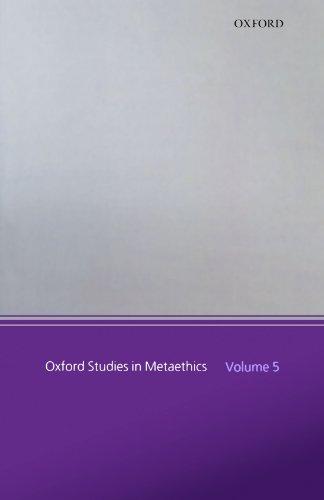 Oxford Studies In Metaethics: Volume 5