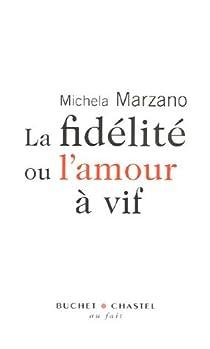 La fidélité ou l'amour à vif par Marzano