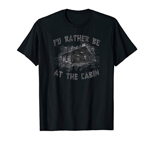 I'd Rather be at the Cabin Camp T-Shirt
