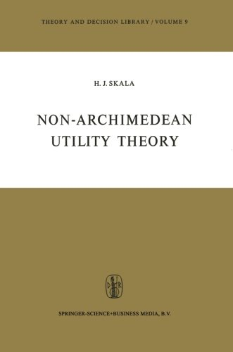 Non-Archimedean Utility Theory (Theory and Decision Library)
