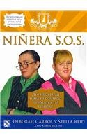 Ninera S.O.S./ Babysitter S.O.S: Las Expertas Te Dicen Como Superar Emergencias Con Tus Hijos/ Expert Advice for All Your Parenting Emergencies (Spanish Edition)