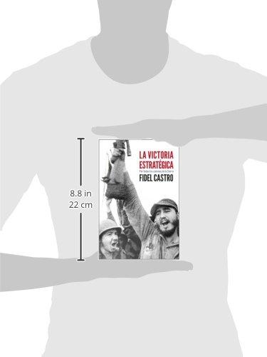 La Victoria estratégica: Por todos los caminos de la Sierra (Coleccion Fidel Castro) (Spanish Edition)