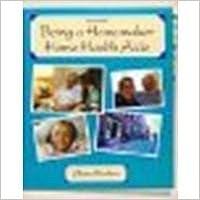 Being a Homemaker/Home Health Aide by Zucker, Elana, HR, ET [Prentice Hall, 2005]6th Edition
