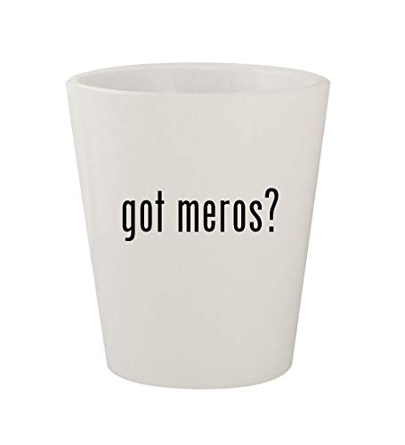 - got meros? - Ceramic White 1.5oz Shot Glass