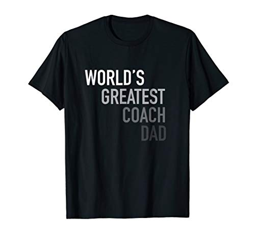 Mens World's Greatest Coach Dad T Shirts