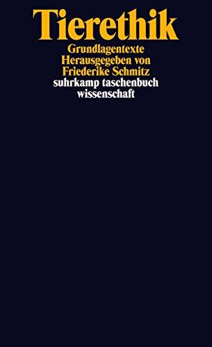 Tierethik: Grundlagentexte (suhrkamp taschenbuch wissenschaft)