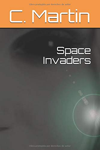 Space Invaders Tapa blanda – 16 oct 2018 C. Martin Independently published 1728878055