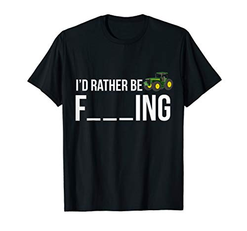 I'd Rather Be Farming T-Shirt Funny Farmer Gift Shirt (Best Gifts For Farmers)