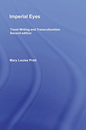 Imperial Eyes: Studies in Travel Writing and Transculturation