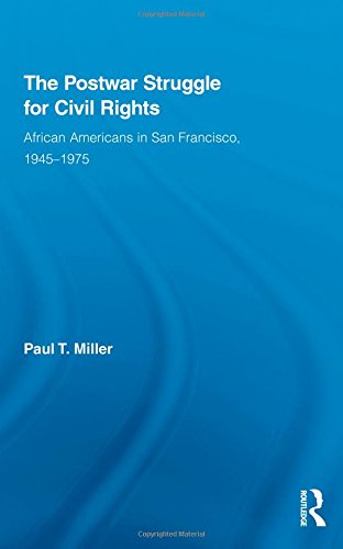 Search : The Postwar Struggle for Civil Rights: African Americans in San Francisco, 1945–1975 (Studies in African American History and Culture)