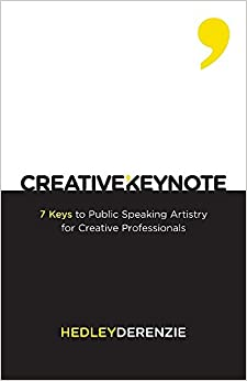 Creative Keynote: 7 Keys to Public Speaking Artistry for Creative Professionals