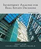 Investment Analysis for Real Estate Decisions, Phillip T. Kolbe and Gaylon E. Greer, 1427742057