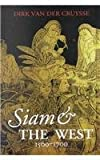 Siam and the West, 1500-1700, Cruysse, Dirk van der, 9747551578