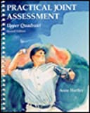 Practical Joint Assessment of the Upper Quadrant : A Sports Medicine Manual, Hartley, Anne, 0815142374