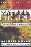 Unmeltable Ethnics : Politics and Culture in American Life, Novak, Michael, 1560007737
