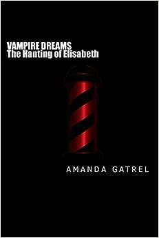 The Haunting of Elisabeth: Volume 1 (Vampire Dreams)