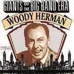 Price comparison product image Woody Herman: Giants of the Big Band Era by Woody Herman (1992-09-30)