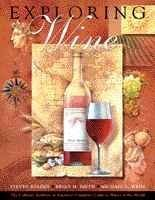 Exploring Wine: The Culinary Institute of America's Complete Guide to Wines of the World (Hospitality, Travel & Tour