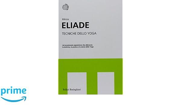 Tecniche dello yoga (I grandi pensatori): Amazon.es: Mircea ...