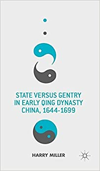 Book State versus Gentry in Early Qing Dynasty China, 1644-1699