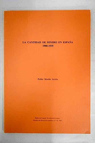 La cantidad de dinero en España, 1900-1935 Estudios de historia económica: Amazon.es: Martín Aceña, Pablo: Libros en idiomas extranjeros