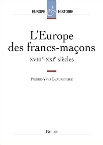 L'Europe des francs-maçons, XVIIIe-XXe siècles epub, pdf