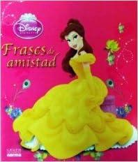 Princesas Frases De Amistad Disney Amazoncommx Libros