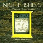 Night Fishing: A Woman's Dream Journal