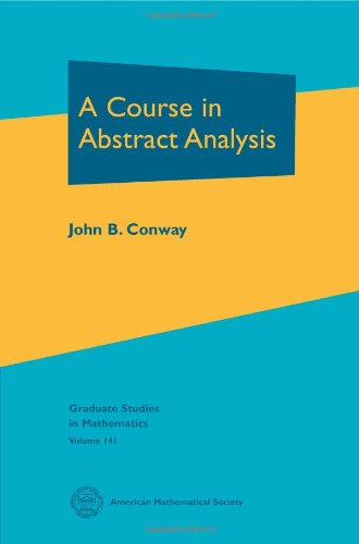 A Course in Abstract Analysis (Graduate Studies in Mathematics, Vol. 141)